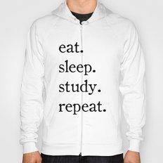 EAT. SLEEP. STUDY. REPEAT. Hoody
