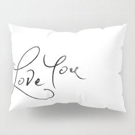 Love You Pillow Sham