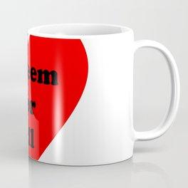 Esteem for all Coffee Mug