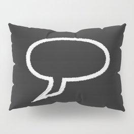Speech Bubble Pillow Sham