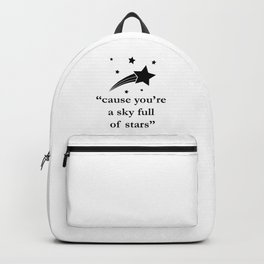 """""""cause you're a sky full of stars"""" Lyrics Quote Backpack"""