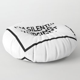 I'm silently judging your font choice. Floor Pillow