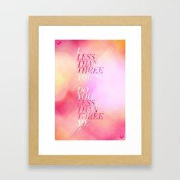 Less than 3 You! Framed Art Print