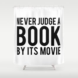 Never Judge A Book By Its Movie Shower Curtain