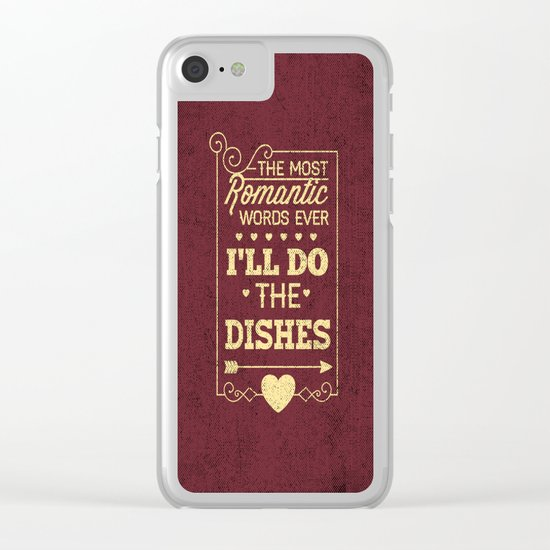 The most romantic words ever- I will do the dishes- Typography  Clear iPhone Case