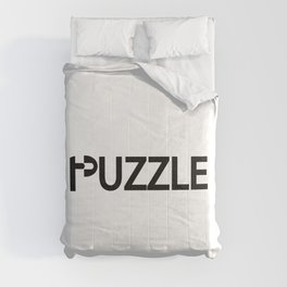 Puzzle being a puzzle / One word creative typography design Comforters