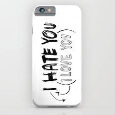 I HATE\LOVE YOU iPhone 6s Slim Case