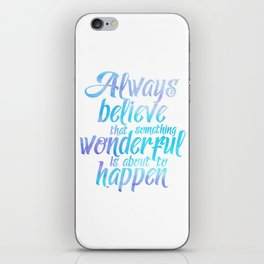 Always believe that sth wonderful is about to happen blue watercolor purple iPhone Skin