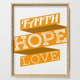 """Give the best gift ever to your family and friends with this """"Faith Hope Love' tee design Serving Tray"""