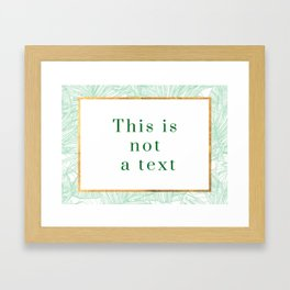 This is not a text Framed Art Print