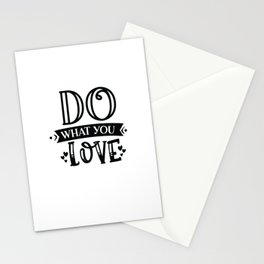 Do What You Love - Funny Motivation humor - Cute typography - Lovely quotes illustration Stationery Cards