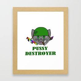 Pussy Destroyer Framed Art Print