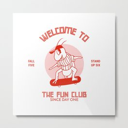 Welcome to the Fun Club Since Day One Metal Print