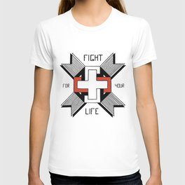 Fight For Your Life T-shirt