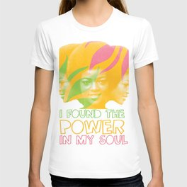 I Found the Power in My Soul T-shirt