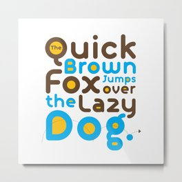 Quick Brown Fox Jumps over the lazy dog Typography Pangram Modern Art for Graphic Designer & Office Metal Print