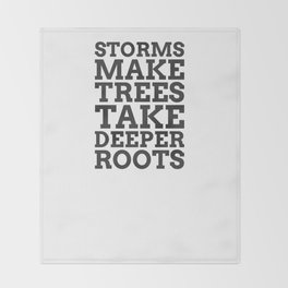 Storms Make Trees Take Deeper Roots - COLOR1 Throw Blanket