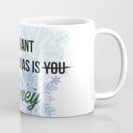 all i want for x-mas is... Coffee Mug