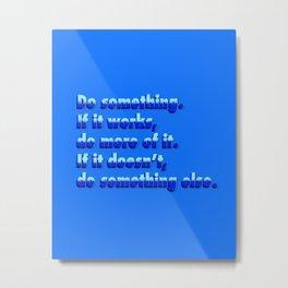 Do something.. Metal Print