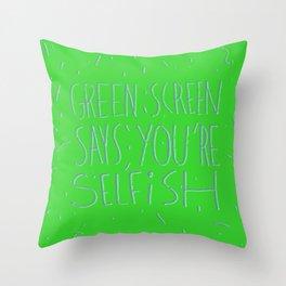 Green Screen Says Throw Pillow