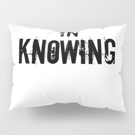 Respected In Knowing Design for Manager Pillow Sham