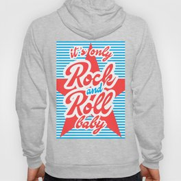It's Only Rock And Roll Baby, with red star Hoody