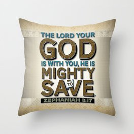 He is Mighty to Save! Throw Pillow