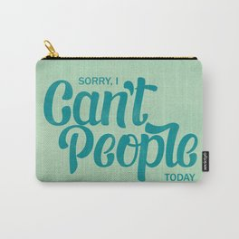 Sorry, I can't people today Carry-All Pouch