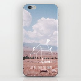 Let Me Take You Home. iPhone Skin