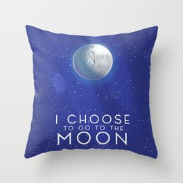I Choose to go to the Moon. Throw Pillow