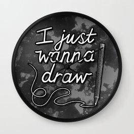 I Just Wanna Draw Wall Clock