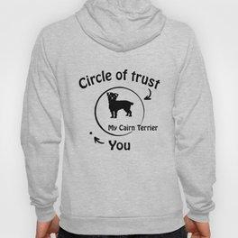 Circle of trust my Cairn Terrier. Hoody