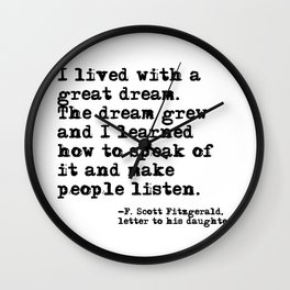 I lived with a great dream - Fitzgerald quote Wall Clock