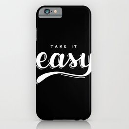 Take it easy #2 iPhone Case