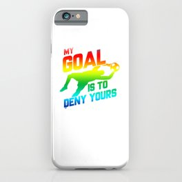 My Goal Is To Deny Yours Rainbow Soccer Goalie iPhone Case