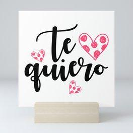 Te quiero Mini Art Print