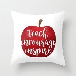 Teach Encourage Inspire Throw Pillow