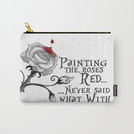 'Painting The Roses Red...' Carry-All Pouch