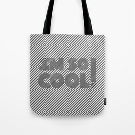 I'm So Cool! Tote Bag