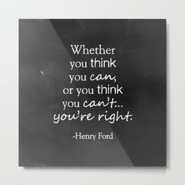 "Motivational Quote ""Think You Can..."" Henry Ford Metal Print"