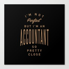 Accountant - Funny Job and Hobby Canvas Print