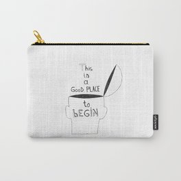 This is a GooD PLACE to bEGIN Carry-All Pouch
