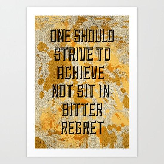 One Should Strive... Art Print