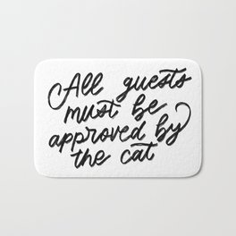 All Guests Must Be Approved By The Cat Bath Mat