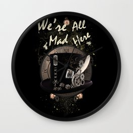 We're All Mad Here (Steampunk) Wall Clock