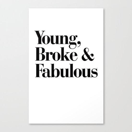 Young, Broke & Fabulous Canvas Print