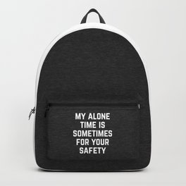 Alone Time Funny Quote Backpack