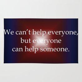 Everyone Can Help Someone Rug