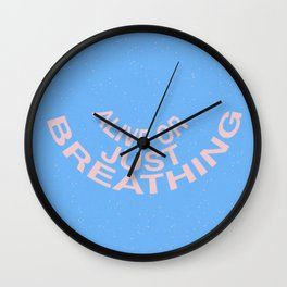 alive or just breathing Wall Clock