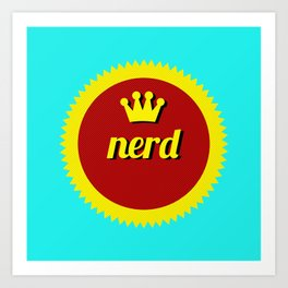 Nerds Rule Art Print